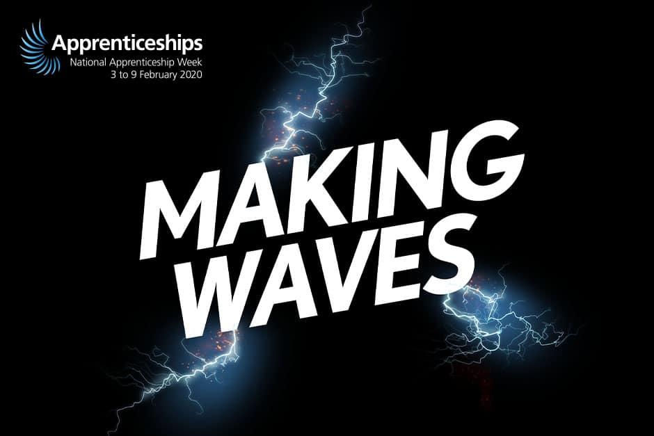 National Apprenticeship Week 2020 - Making Waves