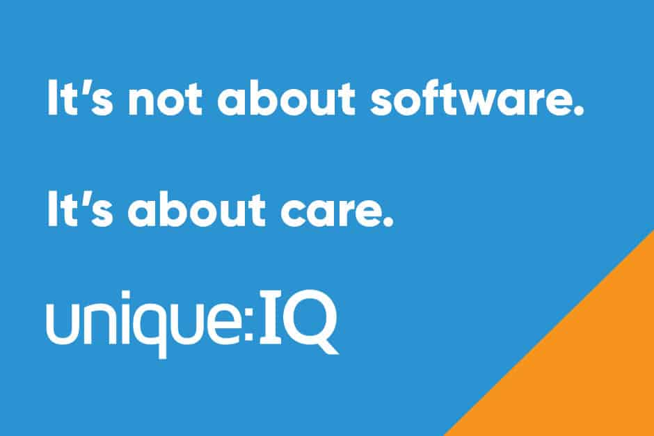 It's not about software. It's about care. Unique IQ.